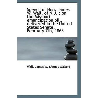 Speech of Hon. James W. Wall - of N.J. - On the Missouri Emancipation