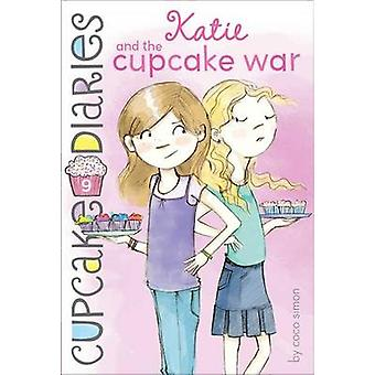 Katie and the Cupcake War by Coco Simon - 9781442496095 Book