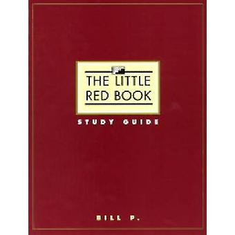 The Little Red Book - Study Guide by Bill P. - 9781568382838 Book