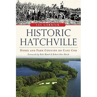 Historic Hatchville - Horse and Farm Country on Cape Cod by Les Garric