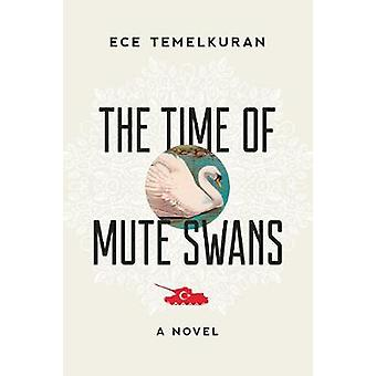 The Time of Mute Swans by Ece Temelkuran - 9781628728149 Book