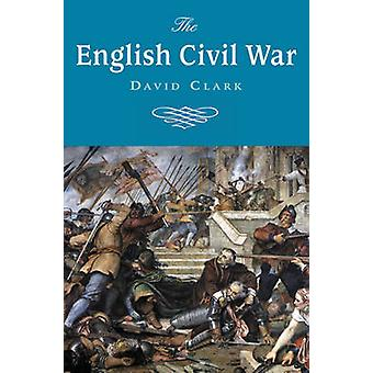 The English Civil War (2) by David Clark - 9781842433454 Book