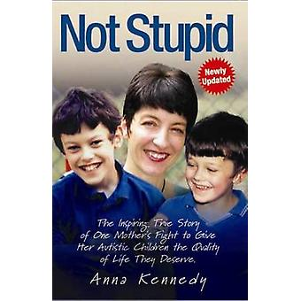 Not Stupid - The Inspiring True Story of One Mother's Fight to Give He