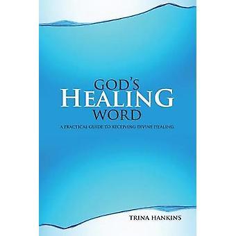 God's Healing Word - A Practical Guide to Receiving Divine Healing (Bo