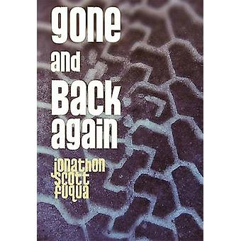 Gone and Back Again by Jonathon Scott Fuqua - 9781933368771 Book