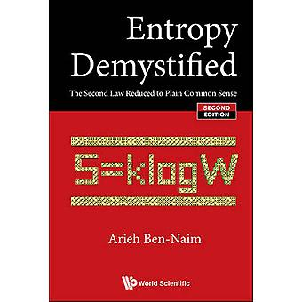 Entropy Demystified - the Second Law Reduced to Plain Common Sense (Se