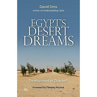 Egypt's Desert Dreams - Development or Disaster? by David Sims - Timot