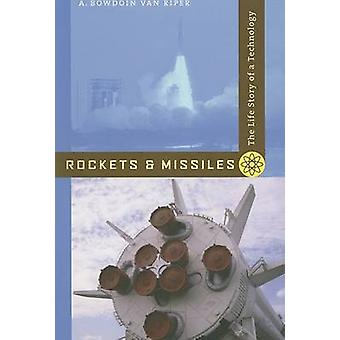 Rockets and Missiles - The Life Story of a Technology by A. Bowdoin Va