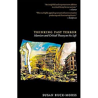 Thinking Past Terror: Islamism and Critical Theory on the Left