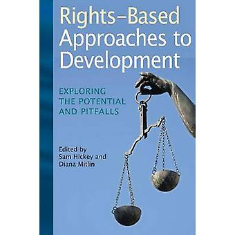 Rights-based Approaches to Development - Exploring the Potential and P