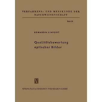 Qualittsbewertung optischer Bilder by Linfoot & Edward Hubert