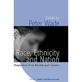 Rasse, Ethnizität und Nation Perspektiven aus Verwandtschaft und Genetik von Wade & P.