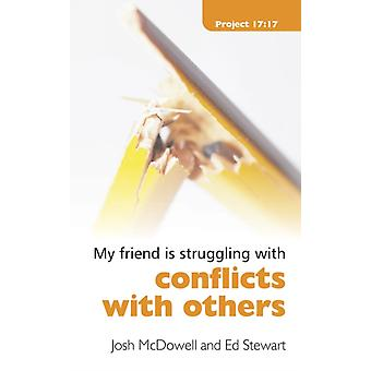 Struggling With Conflicts With Others (Project 17:17) (Paperback) by McDowell Josh Stewart Ed