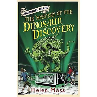 The Mystery of the Dinosaur Discovery by Helen Moss & Roy Knipe & Leo Hartas