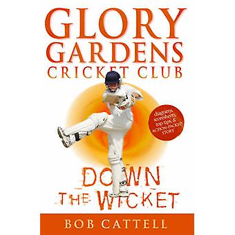 Glory Gardens 7 - Down the Wicket by Bob Cattell - David Kearney - 97