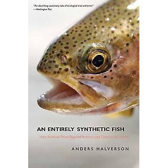 Een volledig synthetische vis - hoe regenboogforel verleid Amerika en Ov