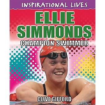 Ellie Simmonds - mester svømmer av Clive Gifford - 9780750283670 bok