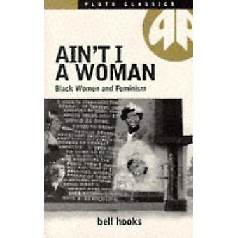 Ain't I a Woman - Black Women and Feminism (Old ed.) by Bell Hooks - 9