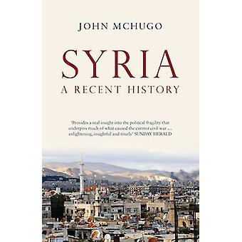 Syria - A Recent History by John McHugo - 9780863561603 Book