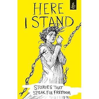 Här står jag - berättelser som talar för frihet - en amnesti Internationa