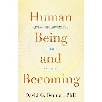 Human Being and Becoming by David G Phd Benner - 9781587433795 Book