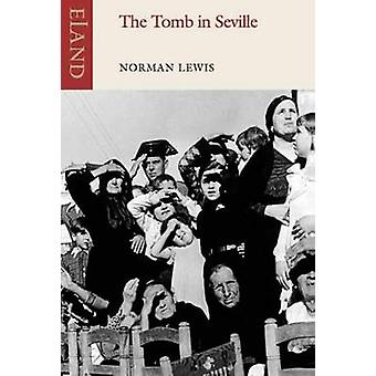 The Tomb in Seville by Norman Lewis - 9781780600086 Book