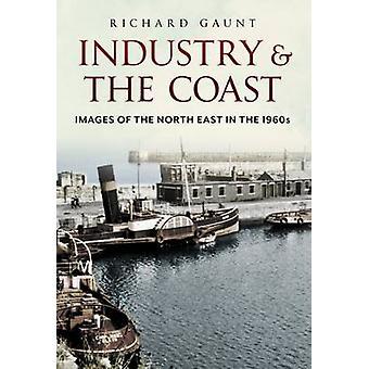 L'industrie et la côte - Images du Nord-est dans les années 1960 par Rich
