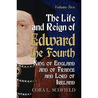 La vie et le règne d'Édouard le quatrième - le roi d'Angleterre et la France une