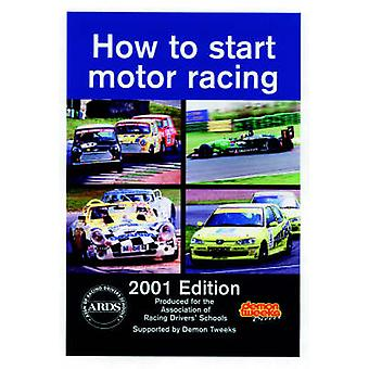 How to Start Motor Racing - 2001 by Paul Lawrence - Association of Rac