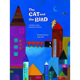 The Cat and the Bird - A Children's Book Inspired by Paul Klee by Gera