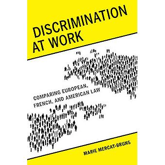 Discrimination at Work - Comparing European - French - and American La