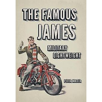 The Famous James Military Lightweight by Peter Miller - 9781445653976