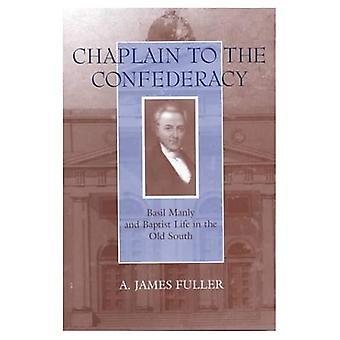 Capellán de la Confederación: albahaca vida viril y Bautista en el viejo sur