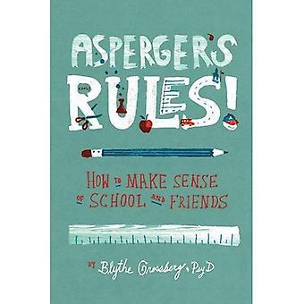 Asperger Regeln!: wie man den Sinn der Schule und Freunde