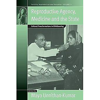 Reproduktive Agentur, Medizin und der staatlichen kulturellen Transformationen in Schwangerschaft