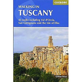 Vandring i Toscana: 43 promenader inklusive Val D'Orcia, San Gimignano och Isle of Elba
