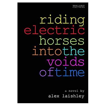 Riding Electric Horses into the Voids of Time