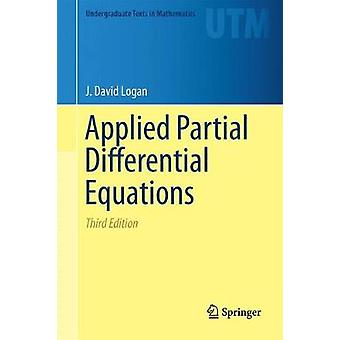 Applied Partial Differential Equations - 2015 by J. David Logan - 9783