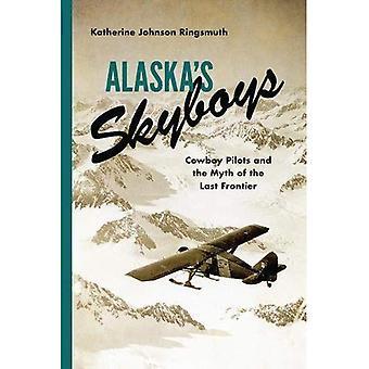 Skyboys do Alasca: pilotos de Cowboy e o mito da última fronteira