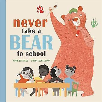 Ta aldrig en Björn till skolan