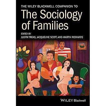 The Wiley Blackwell Companion to the Sociology of Families (Wiley Blackwell Companions to Sociology)