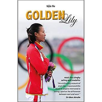 Golden Lily: Asia's First Dinghy Sailing Gold Medallist (Making Waves)