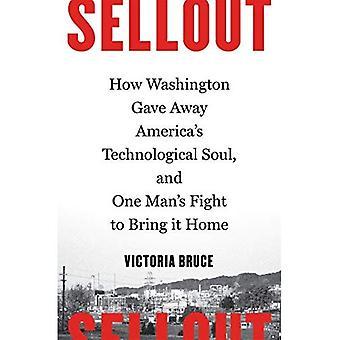 Sellout: Comment Washington a distribué âme technologique de l'Amérique et lutte un homme pour ramener à la maison