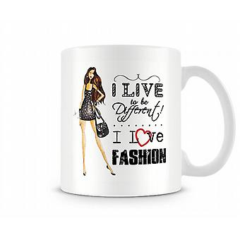 I Live To Be Different I Love Fashion Mug