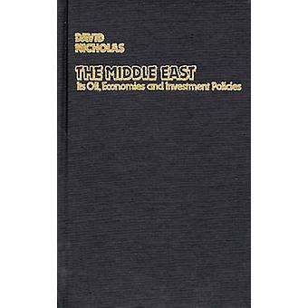 The Middle East Its Oil Economies and Investment Policies A Guide to Sources of Financial Information by Nicholas & David