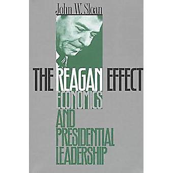 La economía de efecto Reagan y el liderazgo presidencial por Sloan y John W.