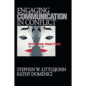 Comunicazione coinvolgente in conflitto pratiche sistemiche da Littlejohn & Stephen W.