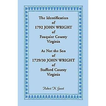 L'Identification de 1792 John Wright de Fauquier County en Virginie comme pas le fils de 179230 John Wright du comté de Stafford en Virginie par Grant & N. Robert