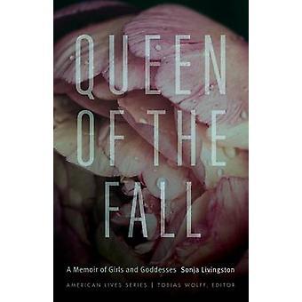 Rainha do outono A livro de memórias de meninas e deusas por Livingston & Sonja
