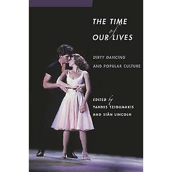 Tiden för våra liv Dirty Dancing och populärkultur av Lincoln & Sian
